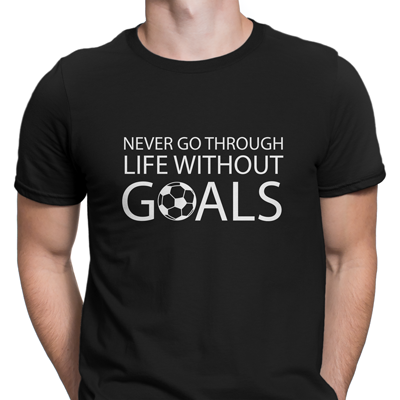 never go through life without goals