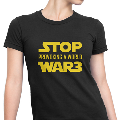 stop provoking ww3