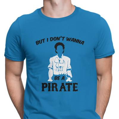 i dont wanna be a pirate