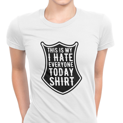 hate everyone today shirt
