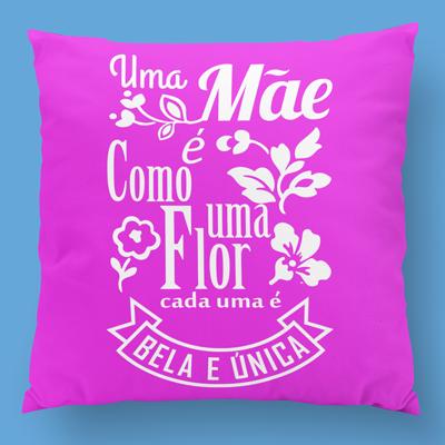 almofada personalizada uma mae e como uma flor