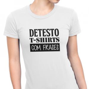 detesto tshirts com frases
