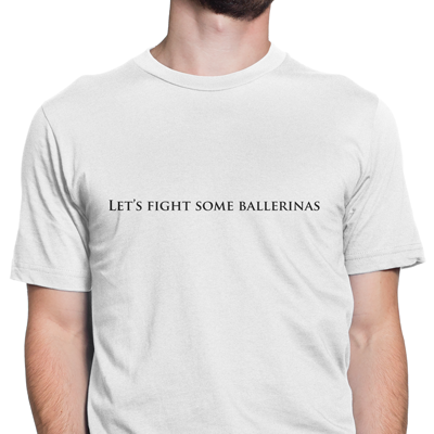 let's fight some ballerinas