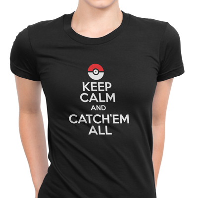 keep calm and catch'em all